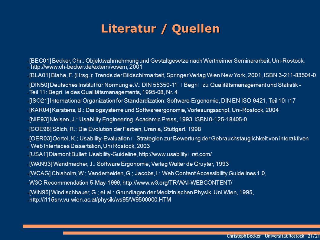 Literatur / Quellen [BEC01] Becker, Chr.: Objektwahrnehmung und Gestaltgesetze nach Wertheimer Seminararbeit, Uni-Rostock,